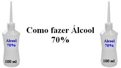 Como fazer álcool 70%